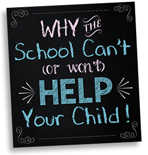 Why the Schools Can't (or Won't) Help Your child
