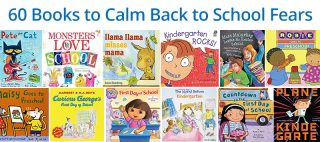 60 Books to Calm Back to School Fears