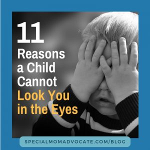 11 Reasons a Child Cannot Look You in the Eyes