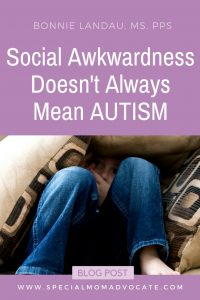 Social Awkwardness Doesn't Always Mean Autism
